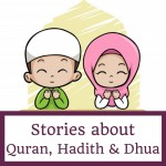 Stories about Quran, Hadith & Dhua