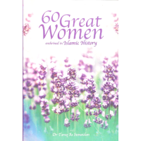 60 Great Women Enshrined in Islamic History