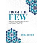 Ustadha Dunia Shuaib : From The Few: An Interactive Program to Cultivate an Attitude of Gratitude