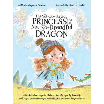 The Not-So-Perfect Princess and the Not-So Dreadful Dragon