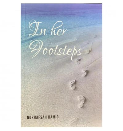 Norhafsah Hamid : In Her Footsteps