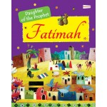 Fatimah : Daughters Of The Prophet