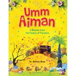 Umm Aiman : A Woman From The People Of Paradise