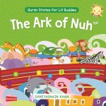 The Ark of Nuh: Quran Stories for Li'l Buddies