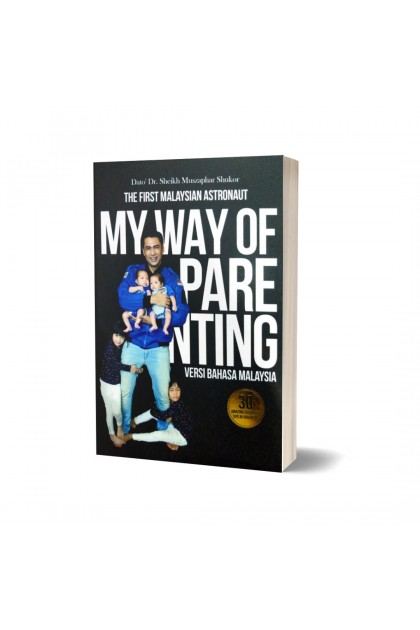 My Way Of Parenting By Dr Sheikh Muszaphar Shukor