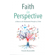 Faith In Perspective : : A Return to the Fundamental Principles of Islam