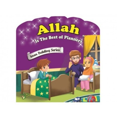 Iman Building Serie: Allah Is The Best Of Planners