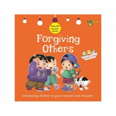 Akhlaaq Building Series : Forgiving Others