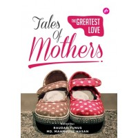 Tales of Mothers : The Greatest Love