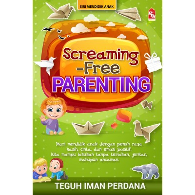 Screaming-Free Parenting