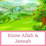 Know Allah & Jannah